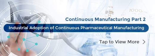 Continuous Manufacturing Part 2: Industrial Adoption of Continuous Pharmaceutical Manufacturing