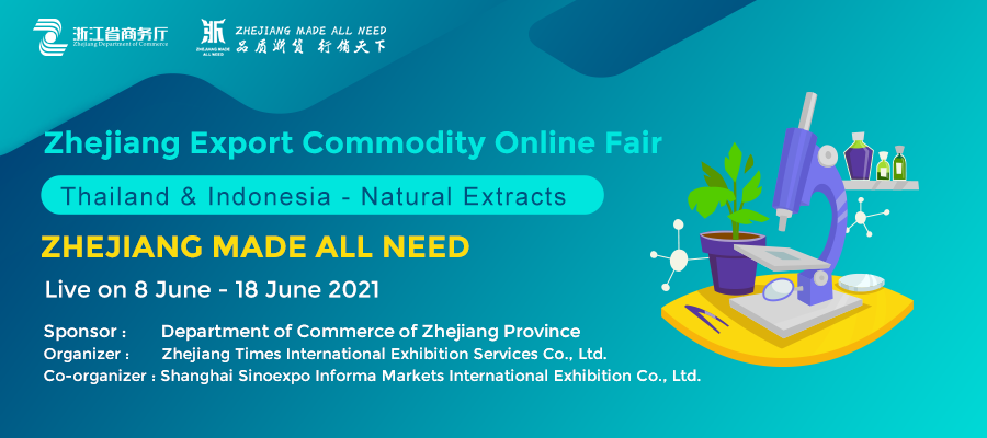 Zhejiang Export Commodity Online Fair (Thailand & Indonesia - Natural Extracts)
