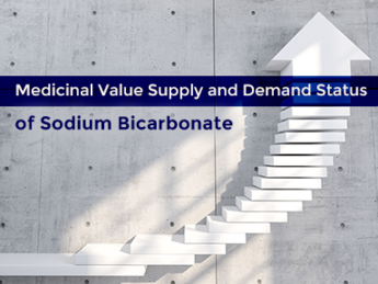 Medicinal Value and Supply and Demand Status of Sodium Bicarbonate