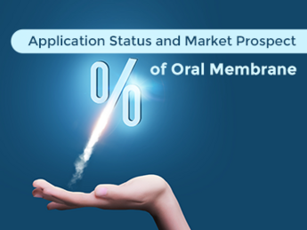 Application Status and Market Prospect of Oral Membrane