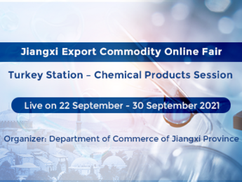 """New Suppliers, New Session - 2021 Jiangxi Export Commodity Online Fair """"Turkey Station – Chemical Products Session"""" is launched now!"""